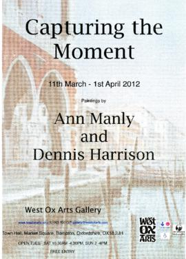 Ann Manly & Dennis Harrison, Capturing The Moment. March to  April 2012
