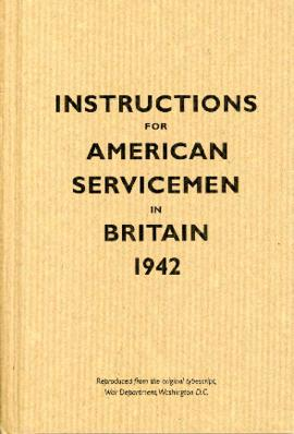 Instructions for American Servicemen in Britain 1942, by War Department Washington DC